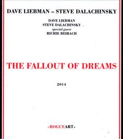 Liebman, Dave / Steve Dalachinsky + guest Richie Beirach: The Fallout Of Dreams