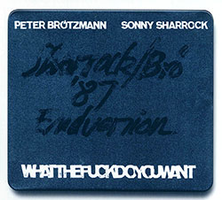 Brotzmann, Peter / Sonny Sharrock: Whatthefuckdoyouwant (Trost Records)