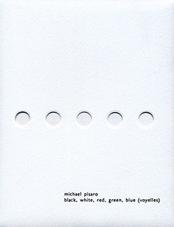 Pisaro / Chabala: Black, White, Red, Green, Blue (Voyelles) [2 CDs]