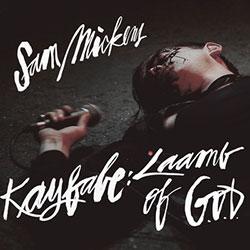 Mickens, Sam: Kayfabe: Lamb of G.O.D.