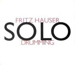 Hauser, Fritz: solodrumming
