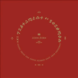 Zorn, John: The Testament Of Solomon (Tzadik)