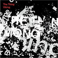 Thing, The: Viking [VINYL 7-Inch]