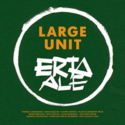 Nilssen-Love, Paal Large Unit: Erta Ale [4 LP BOX SET]