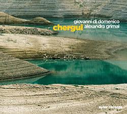 Grimal, Alexandra / Giovanni Di Domenico: Chergui [2 CDs]