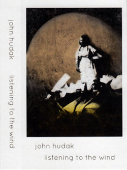 Hudak, John: Listening To The Wind [CASSETTE] (Banned Production)