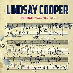 Cooper, Lindsay : Rarities Volumes 1 & 2