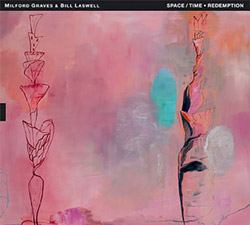 Graves, Milford / Bill Laswell: Space/Time ~ Redemption