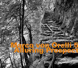 Von Orelli 5, Marco : Alluring Prospect