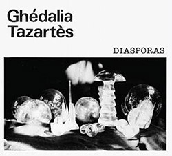 Tazartes, Ghedalia: Diasporas