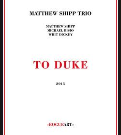 Shipp, Matthew Trio: To Duke