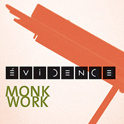 Evidence: Cartier, Derome, Tanguay, Thelonius Monk: Monk Work (Ambiances Magnetiques)