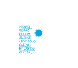 Pisaro, Michael : Melody, Silence (For Solo Guitar)
