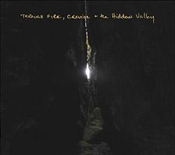 Denley, Jim: Through Fire, Crevice and The Hidden Valley (Splitrec)