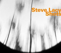 Lacy, Steve: Shots