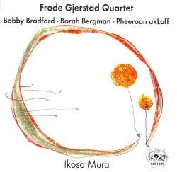 Gjerstad, Frode Quartet (Bradford / Bergman / akLaff): Ikosa Mura