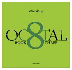 Sharp, Elliott: Octal Book 3