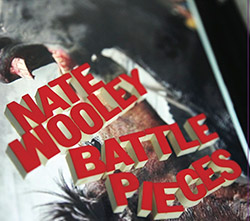 Wooley, Nate (w/ Ingrid Laubrock, Sylvie Courvoisier & Matt Moran): Battle Pieces