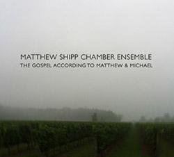 Shipp, Matthew Chamber Ensemble: The Gospel According to Matthew & Michael (Relative Pitch)