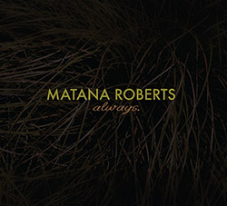 Roberts, Matana : Always