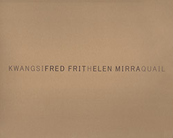 Frith, Fred And Helen Mirra: Kwangsi - quail [VINYL]