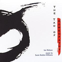 Watson, Ian / Susie Hodder-Williams : The Tao Of Homeopathy