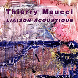 Maucci, Thierry : Liaison Acoustique  <i>[Used Item]</i>