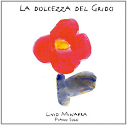 Minafra, Livio : La Dolcezza Del Grido  <i>[Used Item]</i>