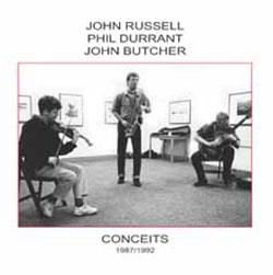 Russell, John / Phil Durrant / John Butcher: Conceits (1987/1992)
