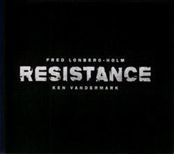 Vandermark, Ken / Fred Lonberg-Holm: Resistance [VINYL]