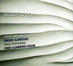 Moholo-Moholo / Gjerstad / Stephens / Lonberg-Holm: Distant Groove