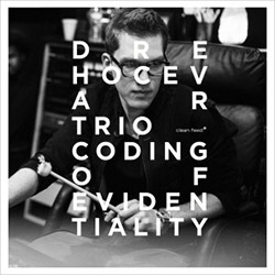 Hocevar, Dre Trio (De Looze / St.Louis / Hocevar / Pluta): Coding of Evidentially (Clean Feed)