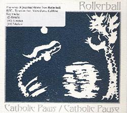Rollerball: Catholic Paws/Catholic Pause