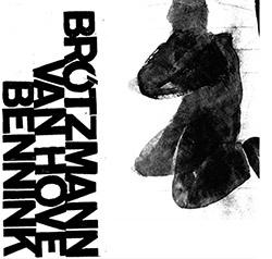 Brotzmann / van Hove / Bennink: 1971