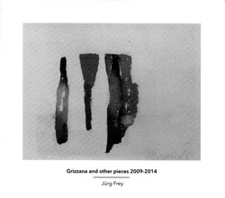Frey, Jurg : Grizzana and other pieces 2009-2014 [2 CDs]