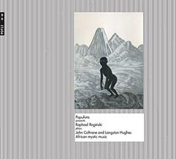 Roginski, Raphael : Plays John Coltrane and Langston Hughes African Mystic Music