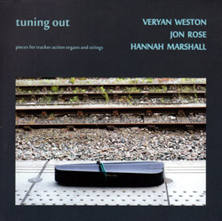 Weston, Veryan / Jon Rose / Hannah Marshall: Tuning Out [2 CDs] (Emanem)