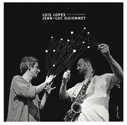 Lopes, Luis / Jean-Luc Guionnet: Live at Culturgest (Clean Feed)