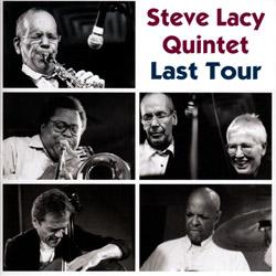 Lacy, Steve Quintet: Last Tour  (2004)