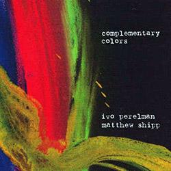 Perelman, Ivo / Matthew Shipp: Complementary Colors
