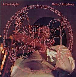 Ayler, Albert: Bells/Prophecy: Expanded Edition [2 CDs] (ESP-Disk)