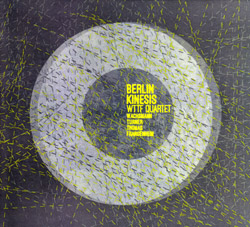 WTTF Quartet (Wachsmann / Turner / Thomas / Frangenheim): Berlin Kinesis