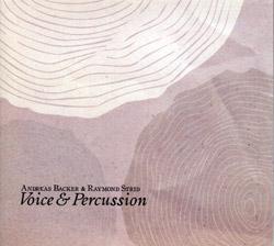 Backer, Andreas / Raymond Strid: Voice & Percussion