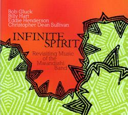 Infinite Spirit (Gluck / Hart / Henderson / Sullivan): Revisiting The Music Of Mwandishi Band