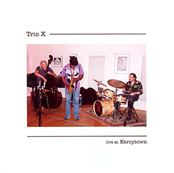 Trio X: Live At Kerrytown