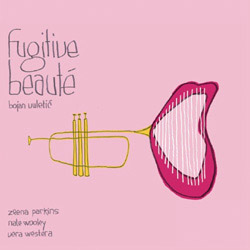 Parkins / Wooley / Westera / Vuletic: Fugitive Beautee