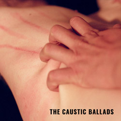 Bourdreuil, Leila / Michael Foster: The Caustic Ballads (Relative Pitch)
