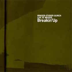 Irniger-Studer-Ulrich: Breakin'Up