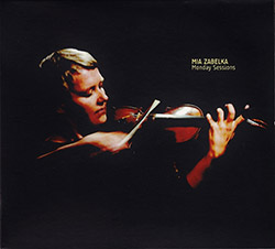Zabelka, Mia: Monday Sessions (Creative Sources)