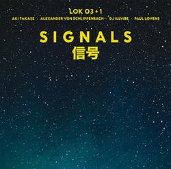 LOK 03+1 (Schlippenbach / Takase / DJ Illvibe / Lovens): Signals